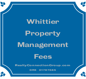 whittier property management fees