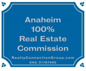 anaheim 100% real estate commission